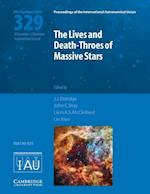 The Lives and Death-Throes of Massive Stars (IAU S329) (Proceedings of the International Astronomical Union Symposia And Colloquia)