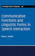 Communicative Functions and Linguistic Forms in Speech Interaction: Volume 156 (Cambridge Studies in Linguistics, nr. 156)