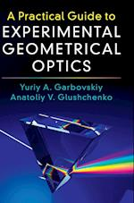 A Practical Guide to Experimental Geometrical Optics
