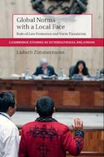 Global Norms with a Local Face (CAMBRIDGE STUDIES IN INTERNATIONAL RELATIONS)