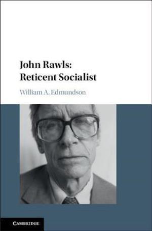 Bog, hardback John Rawls: Reticent Socialist af William A. Edmundson