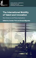 The International Mobility of Talent and Innovation (Intellectual Property Innovation and Economic Development)