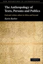 Anthropology of Texts, Persons and Publics af Karin Barber