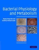 Bacterial Physiology and Metabolism af Geoffrey Michael Gadd
