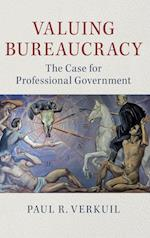 Valuing Bureaucracy