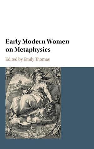 Early Modern Women on Metaphysics