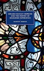 Gerard Manley Hopkins and the Poetry of Religious Experience (Cambridge Studies in Nineteenth-century Literature & Culture, nr. 108)