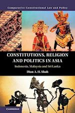 Constitutions, Religion and Politics in Asia (Comparative Constitutional Law and Policy)
