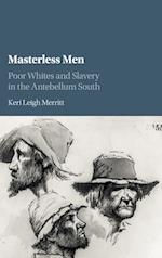 Masterless Men (Cambridge Studies on the American South)
