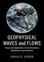 Geophysical Waves and Flows