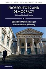 Prosecutors and Democracy (Ascl Studies in Comparative Law)