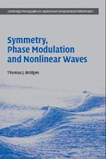 Symmetry, Phase Modulation and Nonlinear Waves (Cambridge Monographs on Applied and Computational Mathematic, nr. 31)