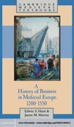 History of Business in Medieval Europe, 1200-1550 af James Murray