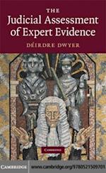 Judicial Assessment of Expert Evidence af Deirdre Dwyer