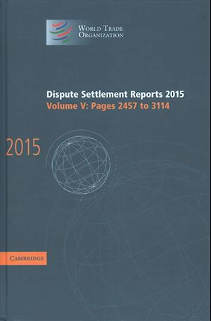 Bog, hardback Dispute Settlement Reports 2015: Volume 5, Pages 2457-3114 af World Trade Organization