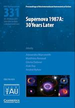Supernova 1987A: 30 Years Later (IAU S331) (Proceedings of the International Astronomical Union Symposia And Colloquia)