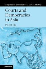 Courts and Democracies in Asia (Comparative Constitutional Law and Policy)