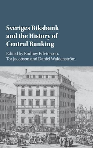 Sveriges Riksbank and the History of Central Banking
