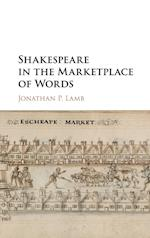 Shakespeare in the Marketplace of Words