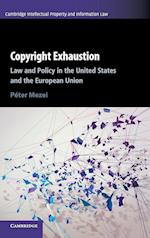 Copyright Exhaustion (Cambridge Intellectual Property and Information Law, nr. 43)