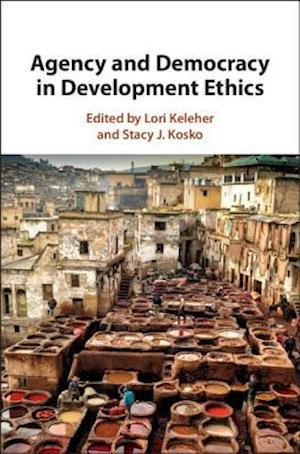 Agency and Democracy in Development Ethics
