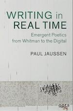 Writing in Real Time (CAMBRIDGE STUDIES IN AMERICAN LITERATURE AND CULTURE, nr. 163)