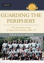Guarding the Periphery (Australian Army History)