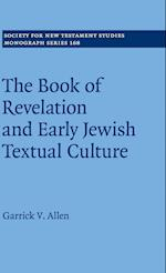 The Book of Revelation and Early Jewish Textual Culture (SOCIETY FOR NEW TESTAMENT STUDIES MONOGRAPH SERIES, nr. 168)