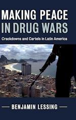 Making Peace in Drug Wars (Cambridge Studies in Comparative Politics)