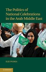 Politics of National Celebrations in the Arab Middle East af Elie Podeh