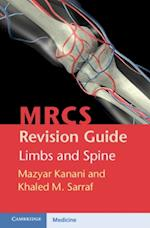 MRCS Revision Guide: Limbs and Spine