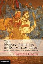 Nativist Prophets of Early Islamic Iran