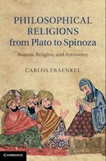 Philosophical Religions from Plato to Spinoza af Carlos Fraenkel