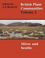 British Plant Communities: Volume 2, Mires and Heaths (British Plant Communities)