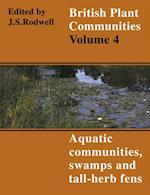 British Plant Communities: Volume 4, Aquatic Communities, Swamps and Tall-Herb Fens (British Plant Communities)