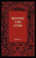Beyond the Atom
