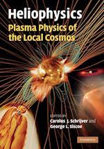 Heliophysics: Plasma Physics of the Local Cosmos