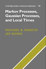 Markov Processes, Gaussian Processes, and Local Times (CAMBRIDGE STUDIES IN ADVANCED MATHEMATICS, nr. 100)
