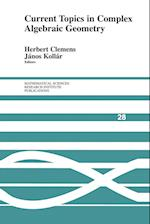 Current Topics in Complex Algebraic Geometry (MATHEMATICAL SCIENCES RESEARCH INSTITUTE PUBLICATIONS, nr. 28)