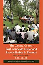 The Gacaca Courts, Post-Genocide Justice and Reconciliation in Rwanda (Cambridge Studies in Law and Society)