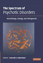 The Spectrum of Psychotic Disorders