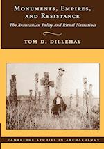 Monuments, Empires, and Resistance: The Araucanian Polity and Ritual Narratives af Tom D. Dillehay