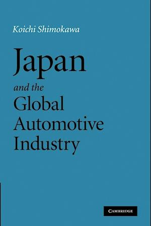 Japan and the Global Automotive Industry. Koichi Shimokawa