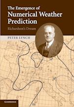 The Emergence of Numerical Weather Prediction: Richardson's Dream