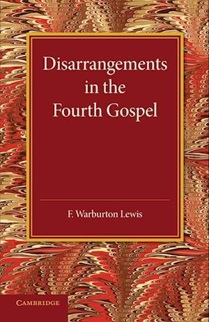 Disarrangements in the Fourth Gospel