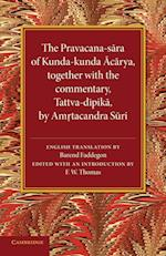 The Pravacana-S Ra of Kunda-Kunda C Rya: Together with the Commentary, Tattva-D Pik by Am Tacandra S Ri