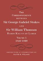 The Correspondence Between Sir George Gabriel Stokes and Sir William Thomson, Baron Kelvin of Largs 2 Part Set af William Thomson, David B Wilson, George Gabriel Stokes