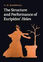 The Structure and Performance of Euripides' Helen