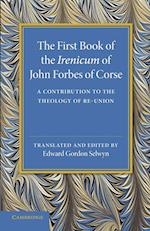 First Book of the Irenicum of John Forbes of Corse af John Forbes