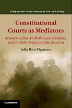 Constitutional Courts as Mediators af Julio Rios-Figueroa